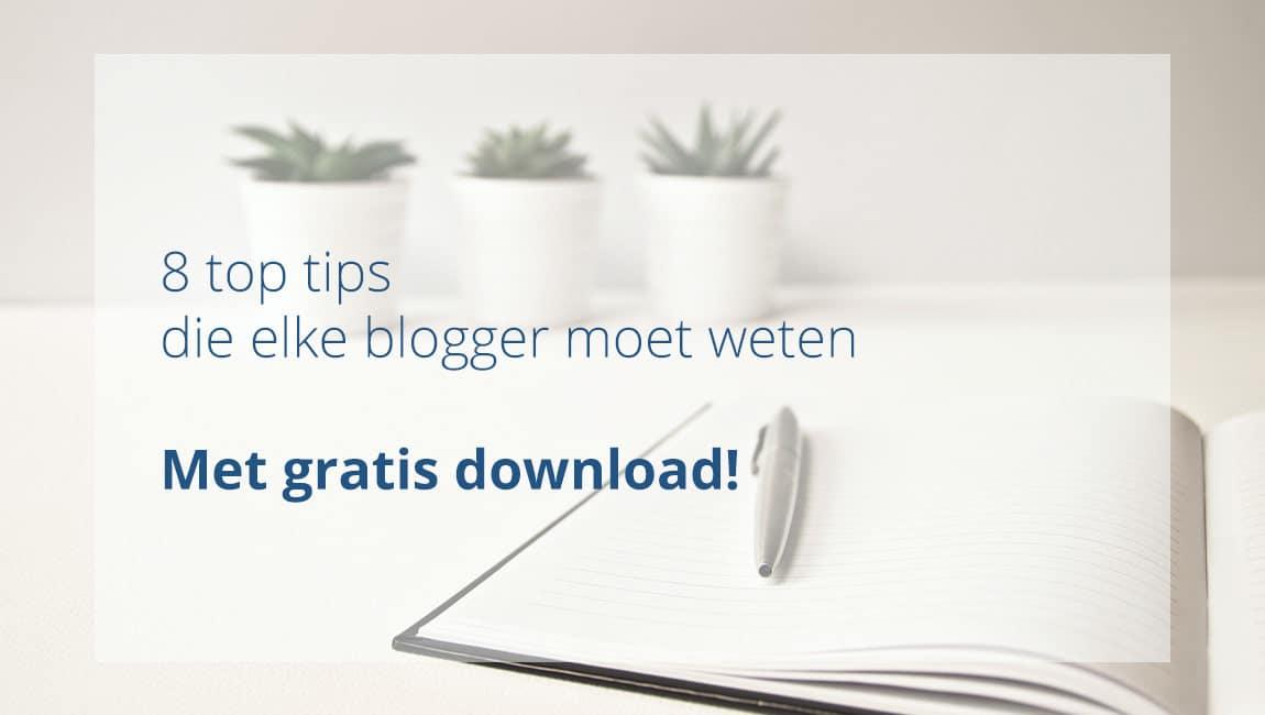 8 top tips die elke blogger moet weten