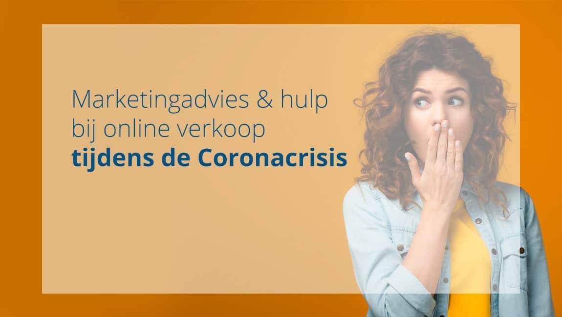Marketing advies en hulp bij online verkoop tijdens de Corona Crisis