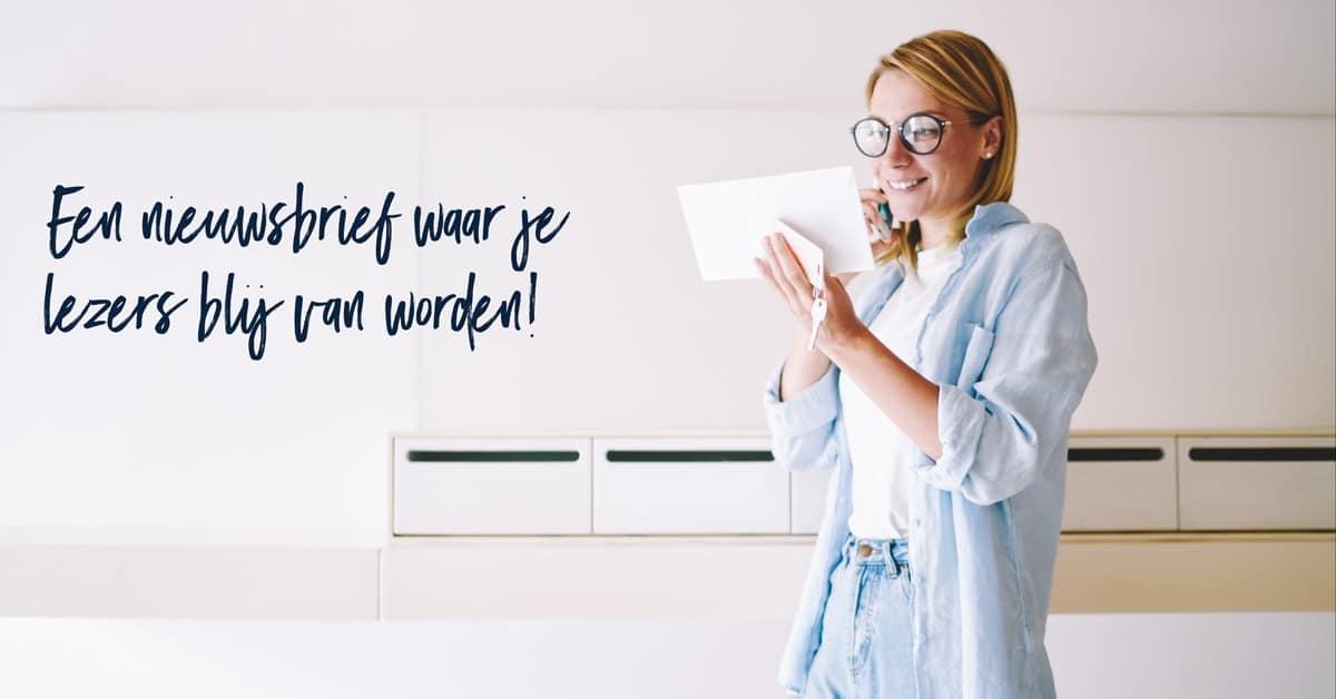 Stuur een nieuwsbrief waar je lezers blij van worden!